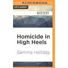 Homicide in High Heels (High Heels Mysteries) by Gemma Halliday (2016-05-03)