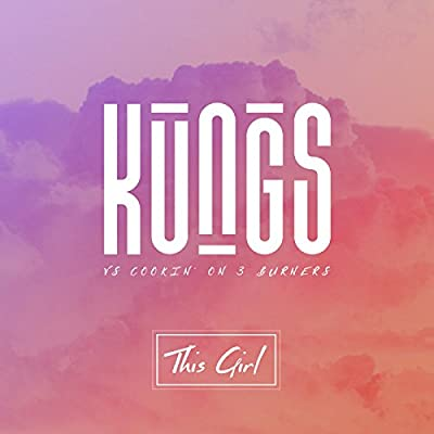 This Girl (Kungs Vs. Cookin' On 3 Burners)