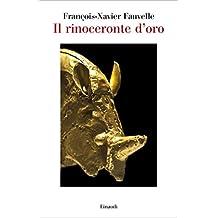 Il rinoceronte d'oro (Saggi Vol. 967) (Italian Edition)