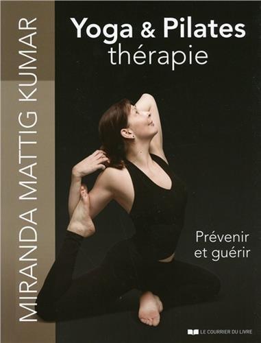 Yoga et pilates thérapie - Prévenir et...
