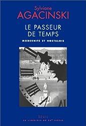 LE PASSEUR DE TEMPS. : Modernité et nostalgie