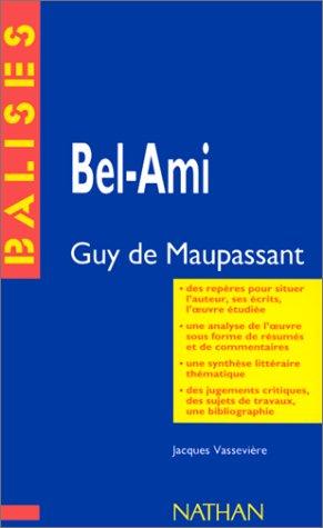 Bel-Ami par Guy de Maupassant, Jacques Vassevières