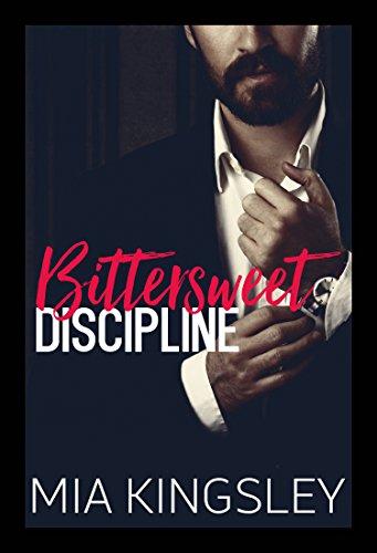 Bittersweet Discipline von [Kingsley, Mia]