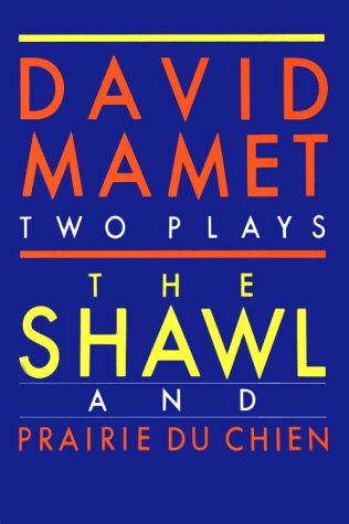 Shawl and Prairie Du Chien: Two Plays (Mamet, David) por David Mamet