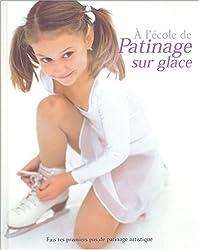 PATINAGE SUR GLACE (Ancien prix Editeur : 10,95 Euros)