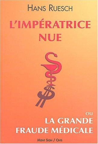 L'Impératrice nue : Ou la grande fraude médicale
