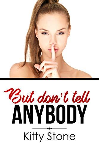 But don't tell anybody (Tabu-Geschichten 1) -