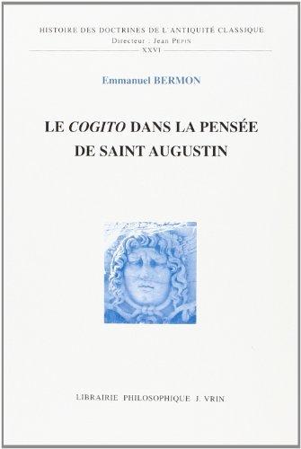 Le cogito dans la pensee de Saint Augustin par Emmanuel Bermon