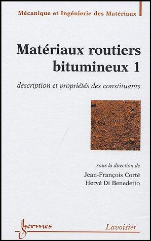 Matériaux routiers bitumineux 1 : Description et propriétés des constituants