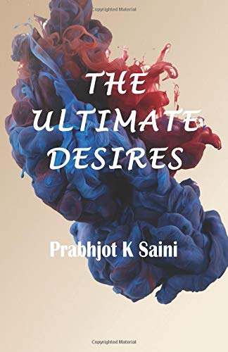 The Ultimate Desires: Collection of short stories