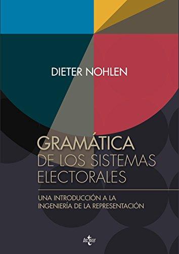 Gramática de los sistemas electorales: Una introducción a la ingeniería de la representación (Ciencia Política - Semilla Y Surco - Serie De Ciencia Política) por Dieter Nohlen