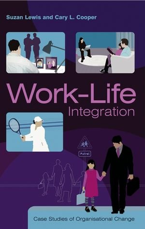 work-life-integration-case-studies-of-organizational-change-case-studies-of-organisational-change