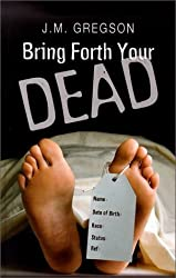 Bring Forth Your Dead [Large Print] by J. M. Gregson (2002-12-15)