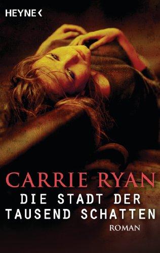 Die Stadt der tausend Schatten: Roman von [Ryan, Carrie]
