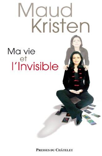 ma-vie-et-l-39-invisible-tmoignage-document