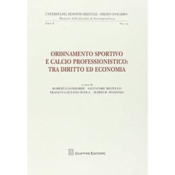 Ordinamento Sportivo E Calcio Professionistico. Tra Diritto Ed Economia