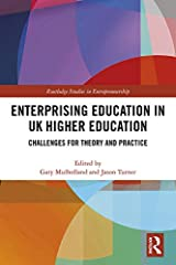 Enterprising Education in UK Higher Education: Challenges for Theory and Practice (Routledge Studies in Entrepreneurship) Kindle Edition