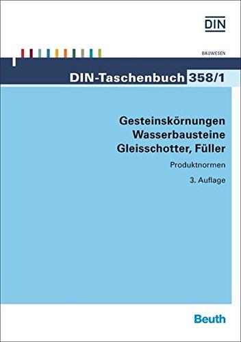 Gesteinskörnungen, Wasserbausteine, Gleisschotter, Füller: Produktnormen (DIN-Taschenbuch)