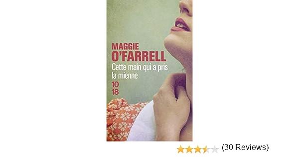 Amazon Fr Cette Main Qui A Pris La Mienne O Farrell Maggie Valencia Michele Livres