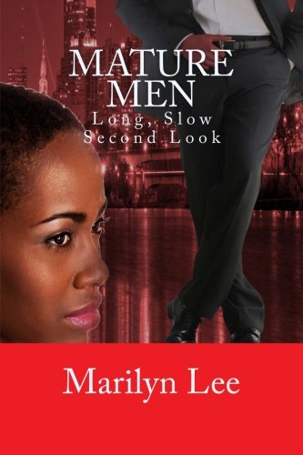 Mature Men: Long, Slow Second Look: Volume 1