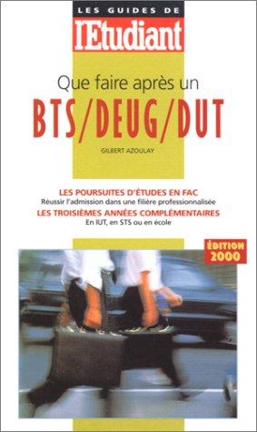 Que faire après un BTS, DEUG, DUT ? Edition 2000