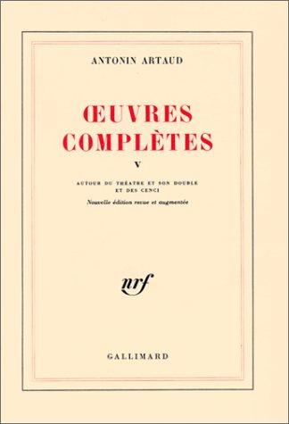 Oeuvres complètes, tome 5 par Antonin Artaud
