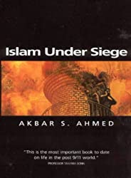 Islam Under Siege: Living Dangerously in a Post-honor World (Themes for the 21st Century Series)