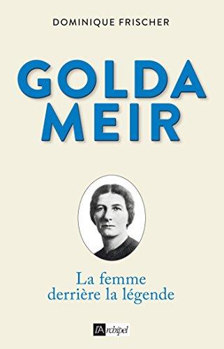 Golda Meir : La femme derrière la légende