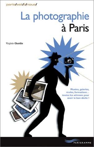 La photographie à Paris par Virginie Chardin