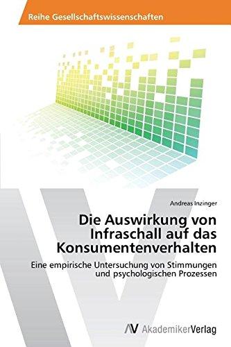 Die Auswirkung von Infraschall auf das Konsumentenverhalten: Eine empirische Untersuchung von Stimmungen und psychologischen Prozessen