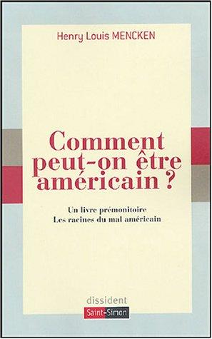 Comment peut-on être américain ? par Henry-Louis Mencken