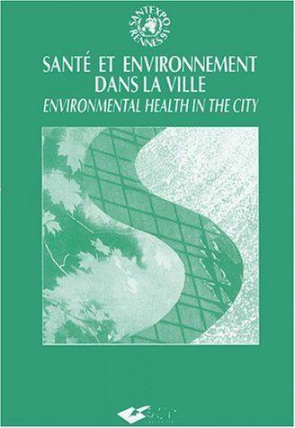 Santé et environnement dans la ville : [colloque de Rennes, 6-7 juin 1991] par Collectif