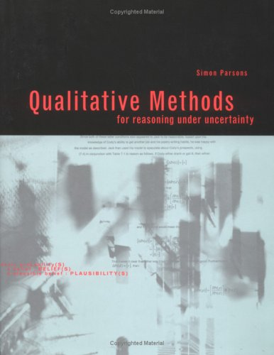 Qualitative Methods for Reasoning Under Uncertainty (Artificial Intelligence)
