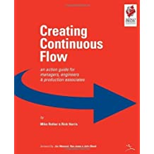 Creating Continuous Flow: An Action Guide for Managers, Engineers & Production Associates by Rother, Mike, Rick Harris (2001) Spiral-bound