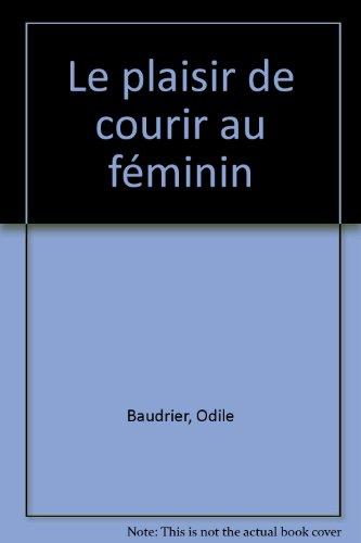 Le plaisir de courir au féminin par Odile Baudrier