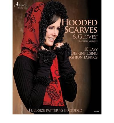 Hooded Scarves & Gloves: 10 Easy Designs Using Fashion Fabrics (Paperback) - Common