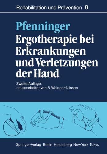 Ergotherapie bei Erkrankungen und Verletzungen der Hand: Leitfaden für Ergotherapeuten (Rehabilitation und Prävention, Band 8)
