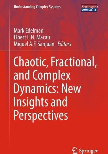 Chaotic, Fractional, and Complex Dynamics: New Insights and Perspectives (Understanding Complex Systems)