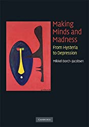 Making Minds and Madness: From Hysteria to Depression