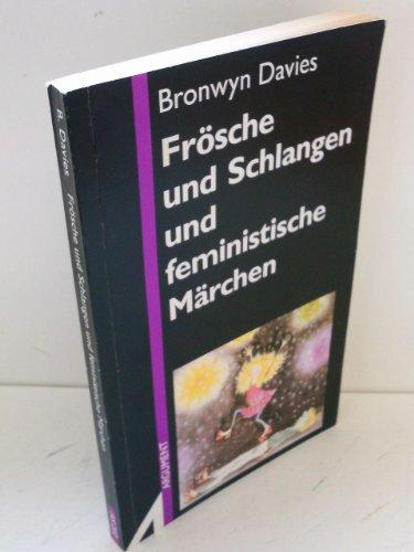 Frösche und Schlangen und feministische Märchen