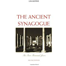 The Ancient Synagogue: The First Thousand Years, Second Edition by Lee I. Levine (2005-10-24)