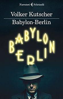Babylon-Berlin di [Kutscher, Volker]