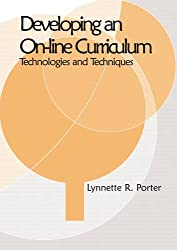 Developing an Online Educational Curriculum: Technologies and Techniques by Lynnette R. Porter (2010-10-12)