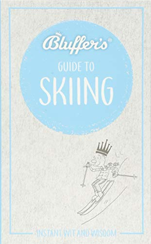 Bluffer's Guide To Skiing (Bluffer's Guides) Alpine Slip