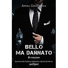 BELLO MA DANNATO - Attrazione (Italian Edition)