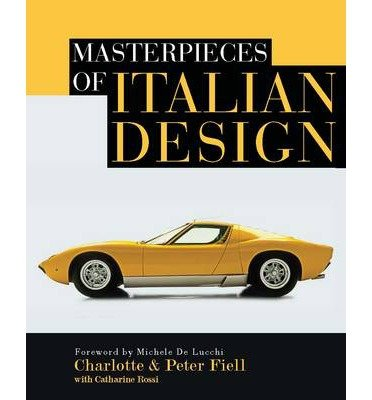 [(Masterpieces of Italian Design)] [ By (author) Michele De Lucchi, By (author) Catharine Rossi ] [November, 2013]