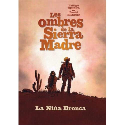 Les ombres de la Sierra Madre, Tome 1 : La Niña Bronca