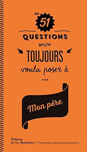 Les 51 questions que j'ai toujours voulu poser à mon père par Jeanne Bovier-lapierre