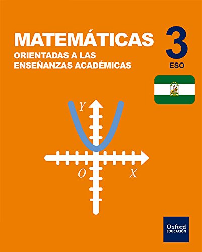 Inicia Dual Matemáticas Orientadas A Enseñanzas Académicas. Libro Del Alumno. Andalucía - 3º ESO - 9780190512613