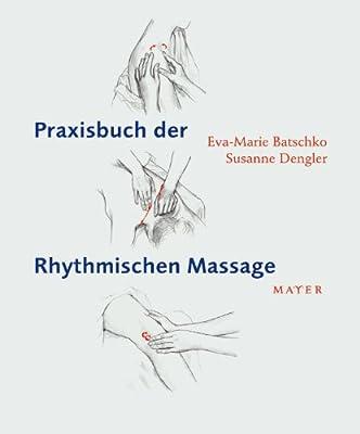 Praxisbuch der Rhythmischen Massage nach Ita Wegman